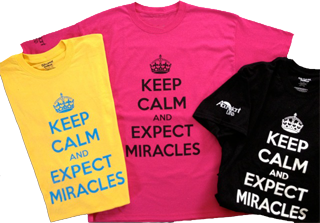 Keep Calm and Expect Miracles